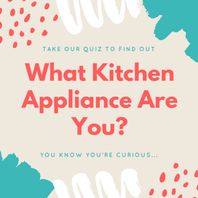 What Kitchen Appliance Are You